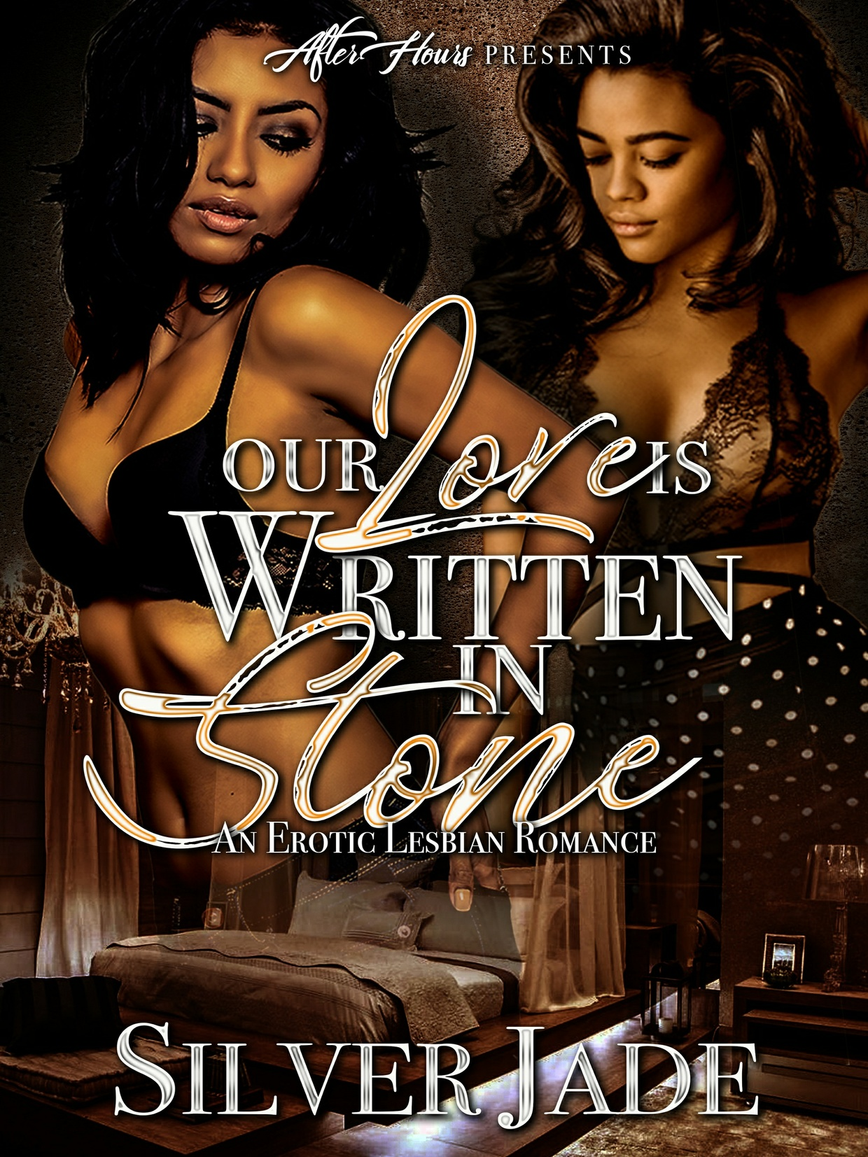 Our Love Written In Stone; An Erotic Lesbian Romance_By Silver Jade