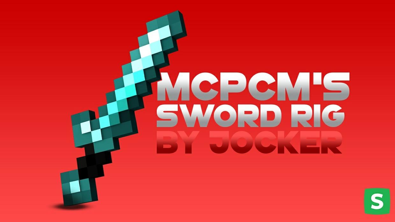 McpcmStavros's Sword Rig by Jocker