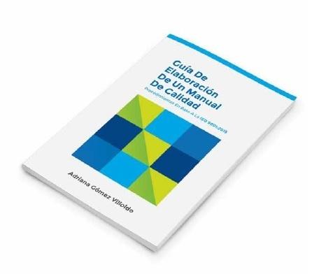 Guía de elaboración de un Manual de Calidad: procedimientos en base a ISO 9001:2015