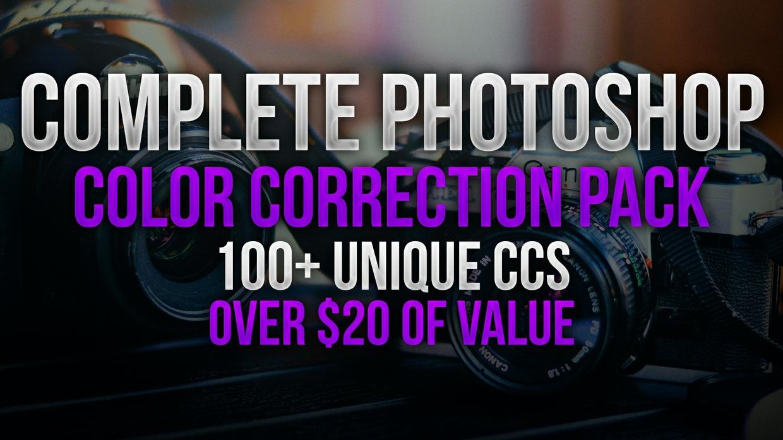Complete Photoshop Color Correction Pack | Over 100 Unique CCs