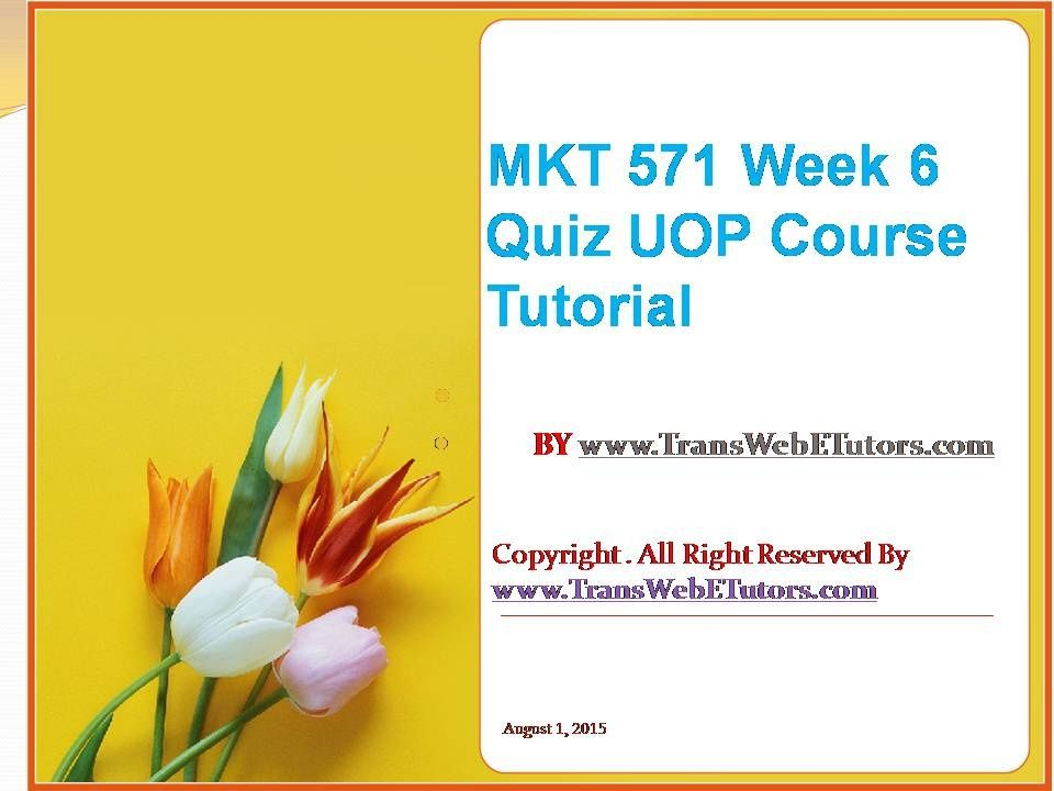 mkt 571 week 3 quiz