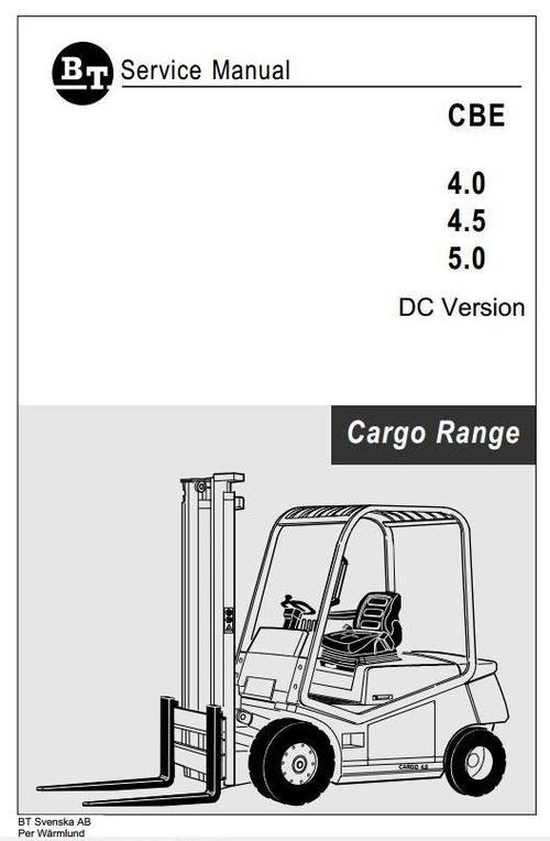 BT Cargo Range Electric Forklift Truck CBE 4.0 DC, CBE 4.5 DC, CBE 5.0 DC Workshop Service Manual
