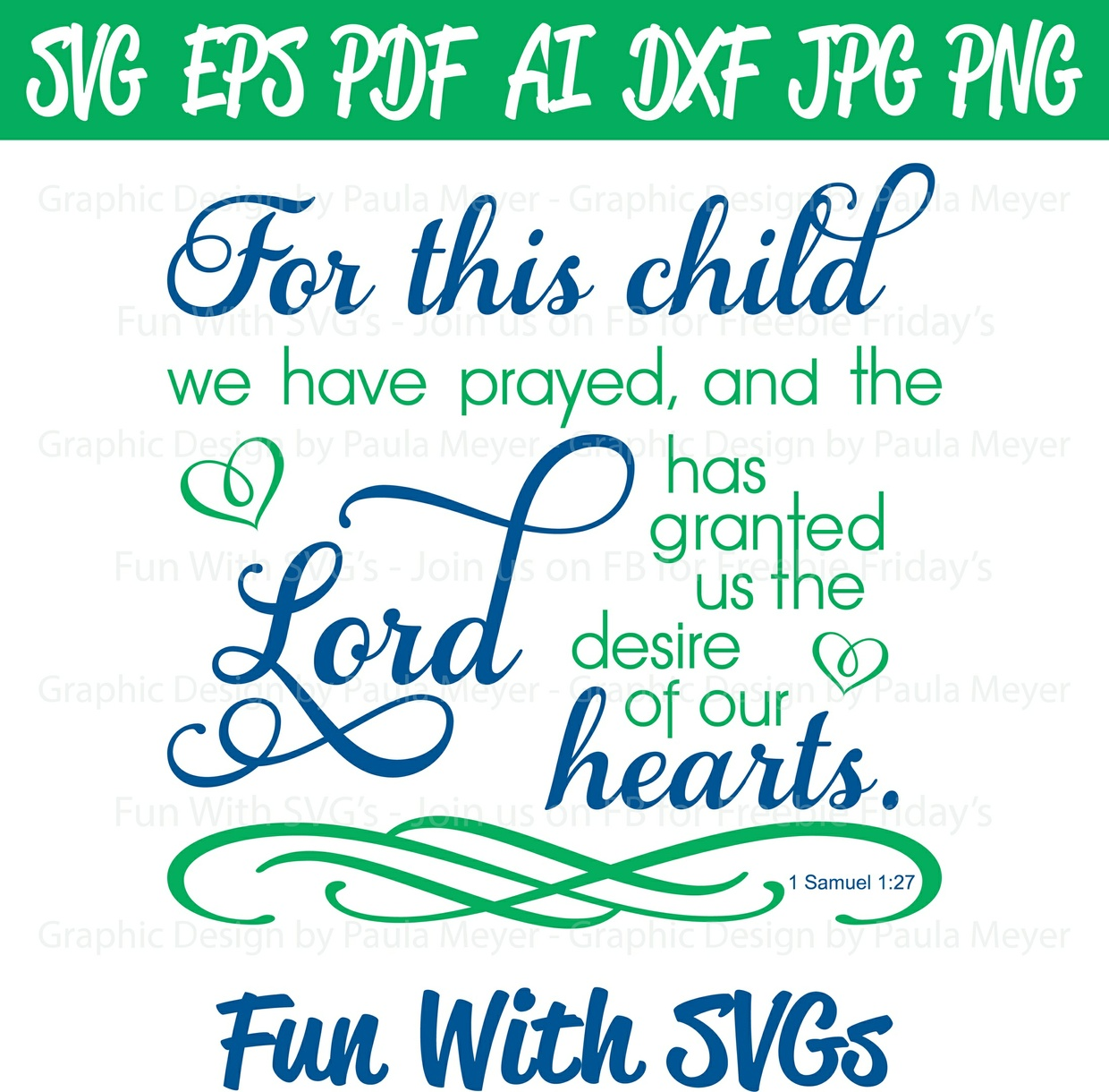 For This Child We Have Prayed - SVG Cut File, High Res Printable Graphics and Editable Vector Art