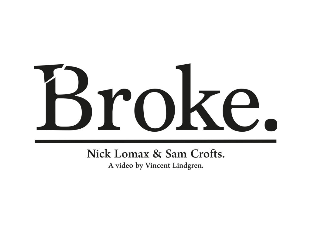 Broke - Nick Lomax & Sam Crofts - V.O.D.