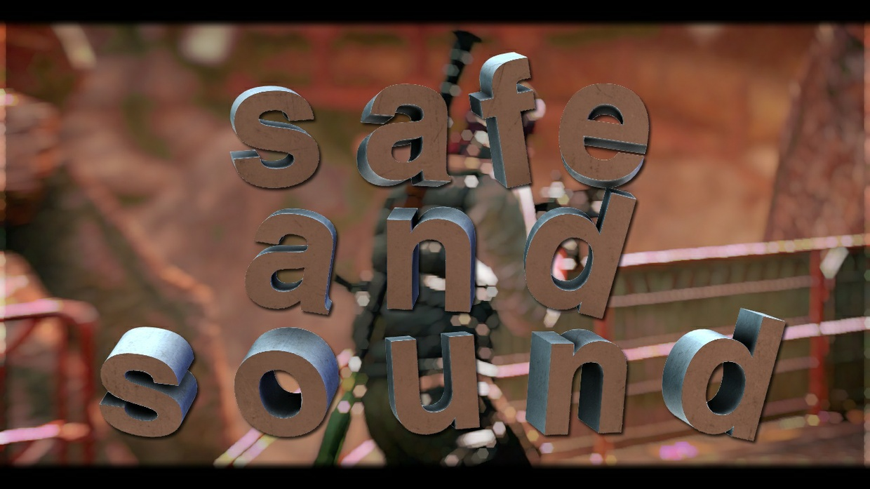 """Safe and Sound"" Project File!"