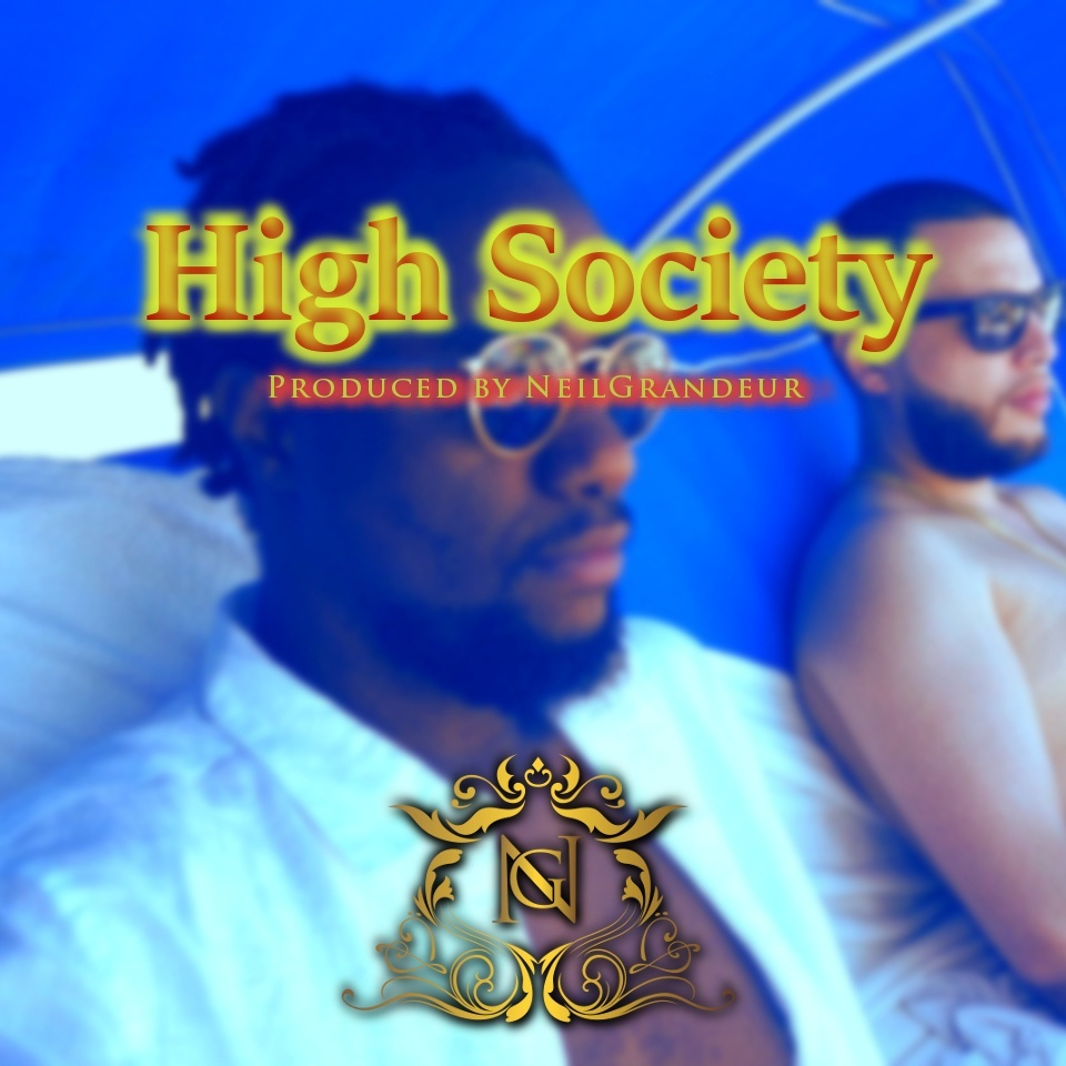 High Society [Produced by NeilGrandeur] - Wav Standard Lease