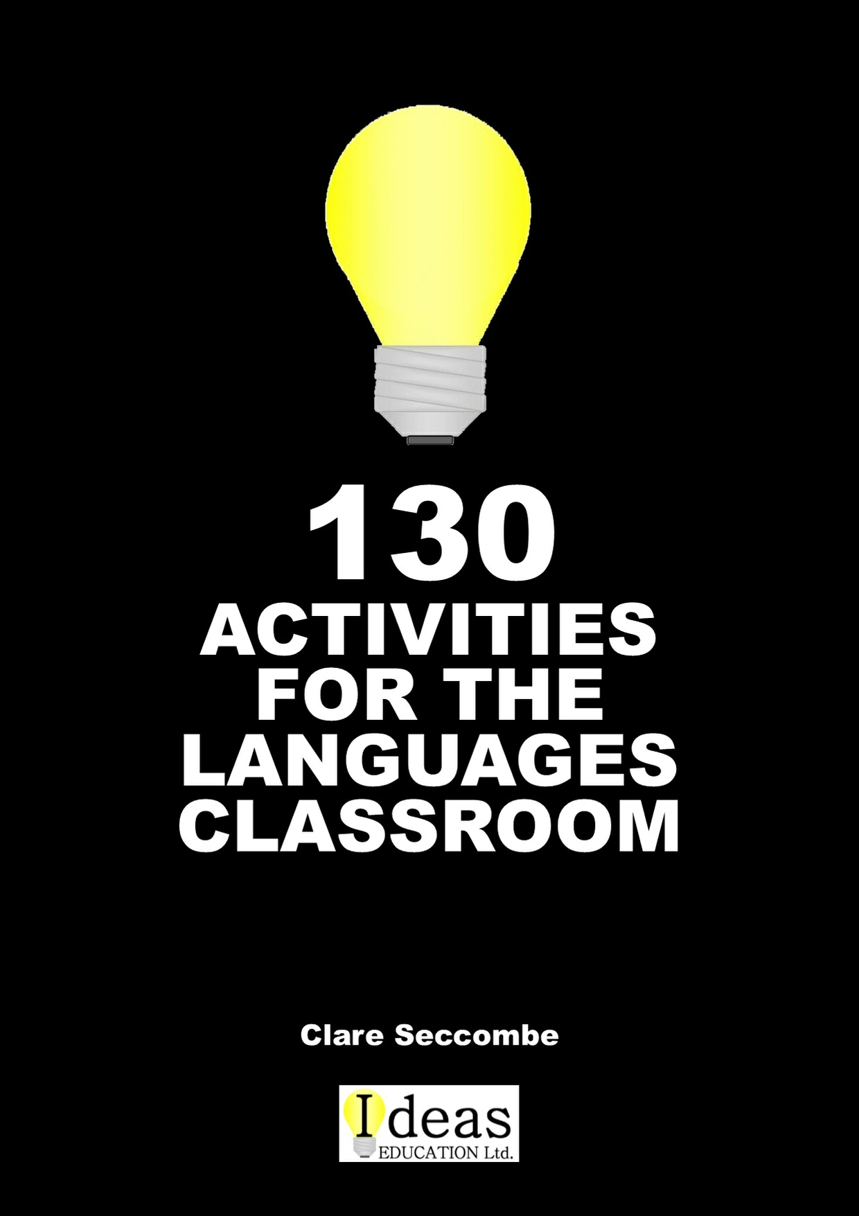 130 Activities for the Languages Classroom