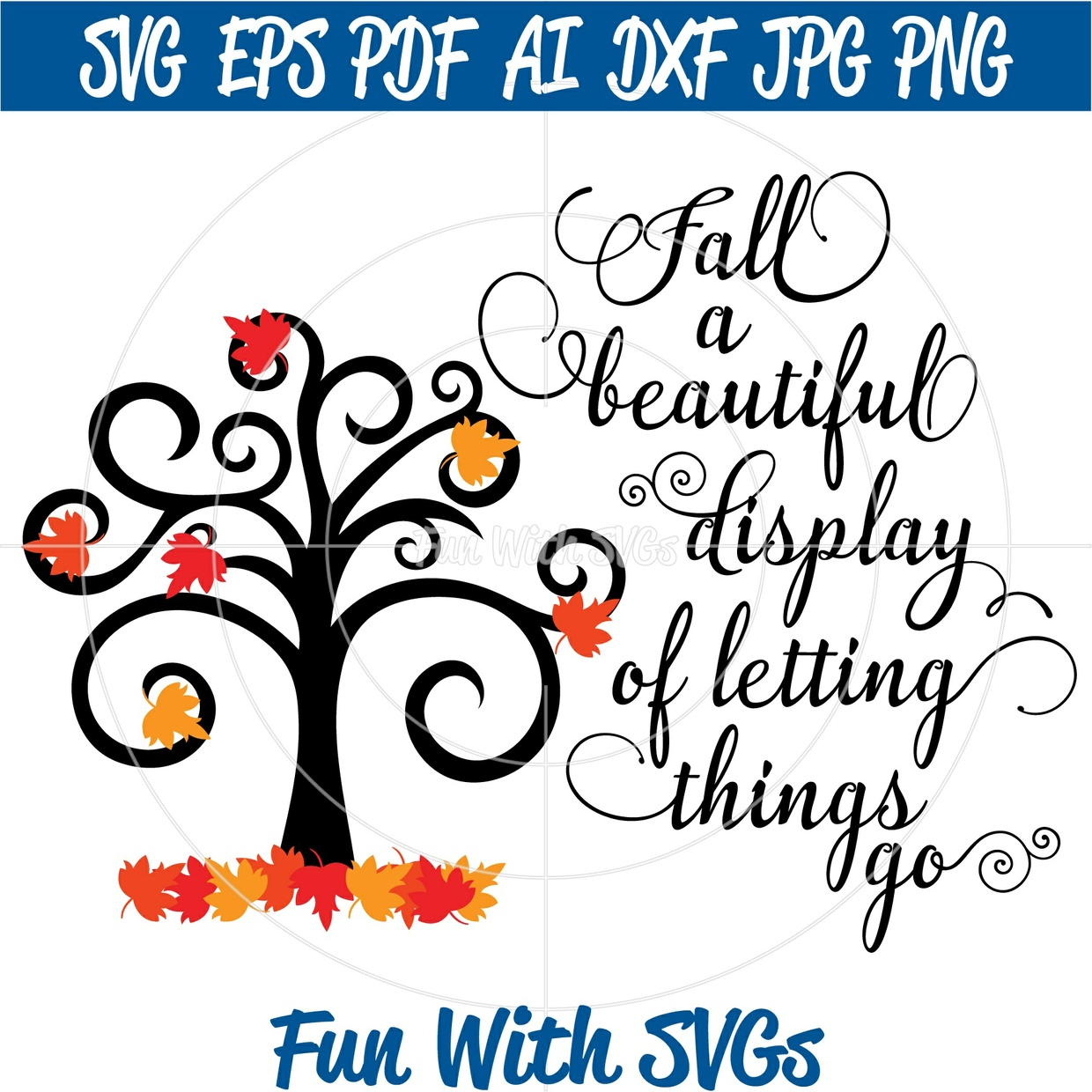 Fall Decoration SVG File, SVG Files, Let Things Go, falling leaves, Cricut files, Silhouette files