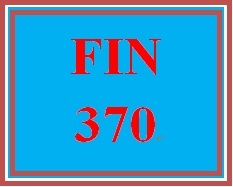 FIN 370 Week 3 participation Excel 2013: Financial Functions in Depth