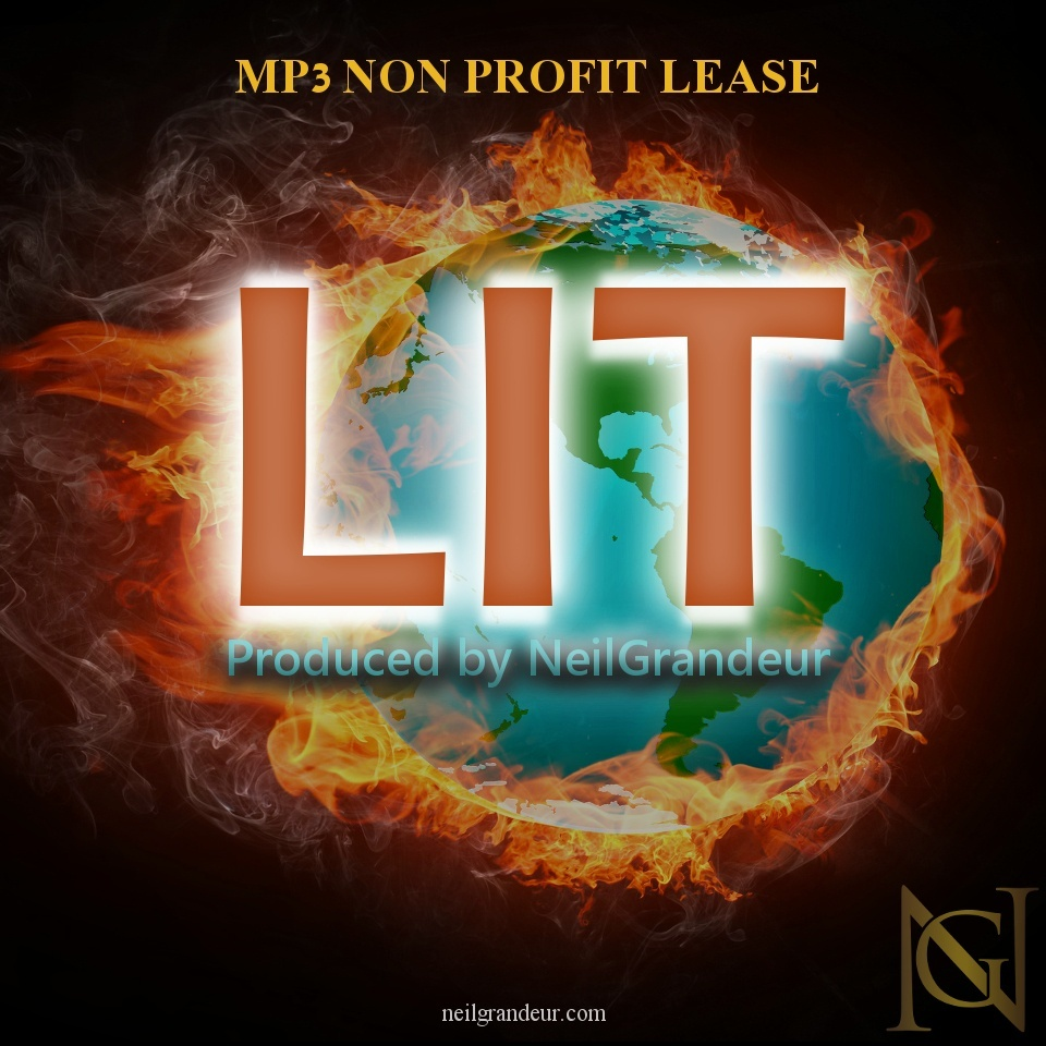 Lit [Produced by NeilGrandeur] Mp3 Non Profit Lease