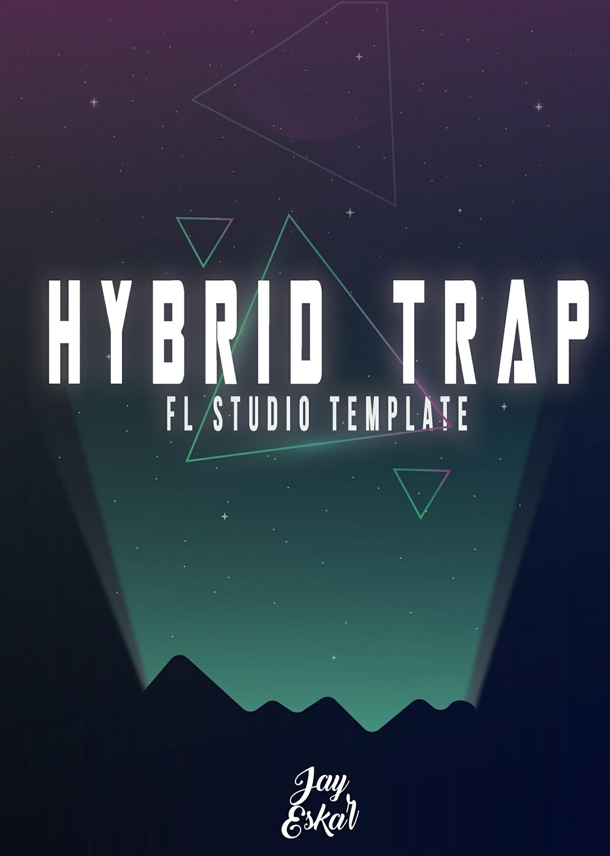 Hybrid Trap [Fl Studio Template By Jay Eskar]