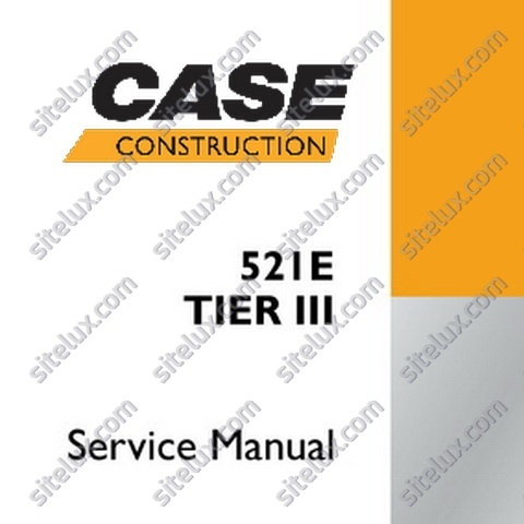 Case 521E Tier III Wheel Loader Service Repair Manual