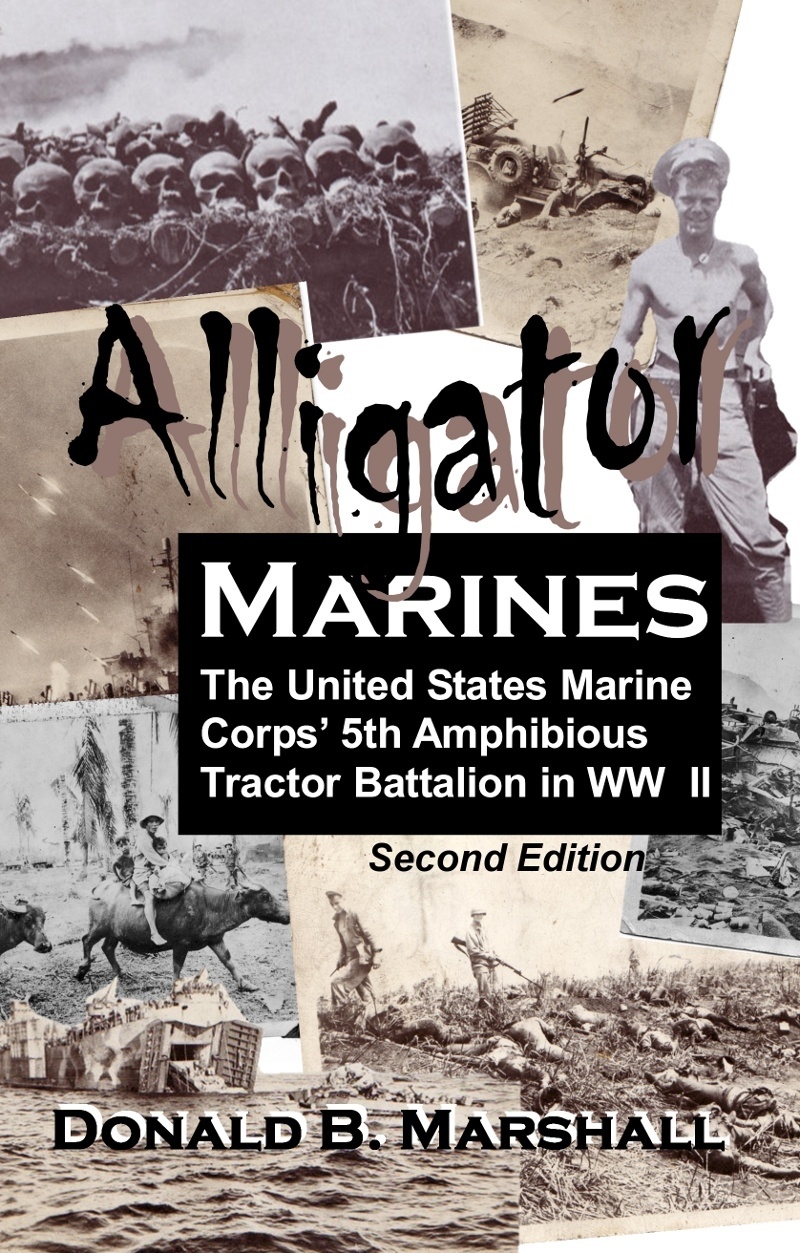 Alligator Marines, the United States Marine Corps' 5th Amphibious Tractor Battalion in WW II