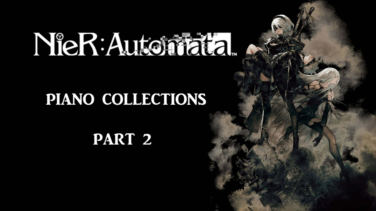 NieR Automata Piano Collections (Part 2) MIDI files