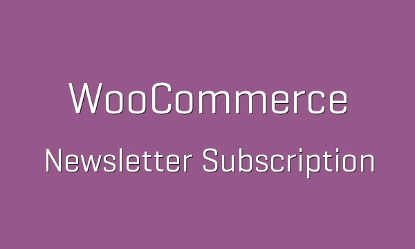 WooCommerce Newsletter Subscription 2.3.8 Extension