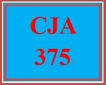 CJA 375 Entire Course