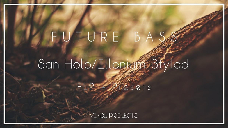 Future Bass FLP | Intro/Drop | San Holo/Illenium Styled