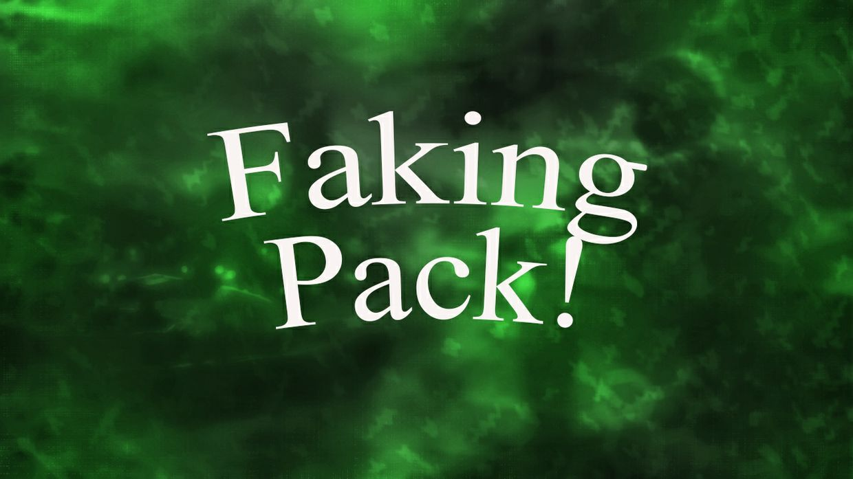Faking Pack!