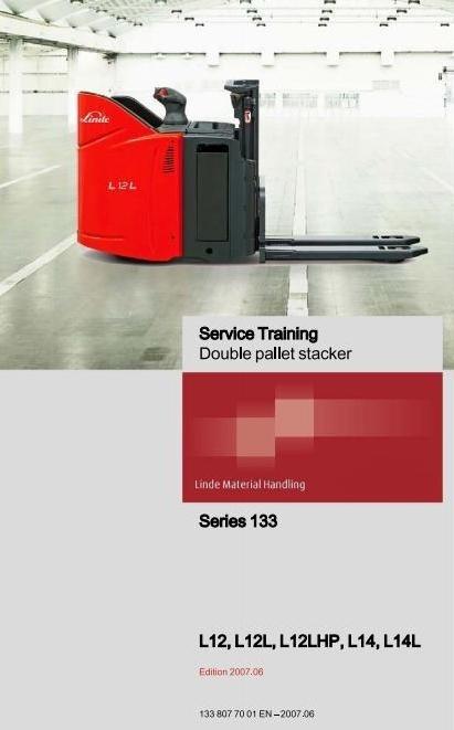 Linde Double Pallet Stacker Type 133: L12, L12L, L12LHP, L14, L14L Service Training Manual