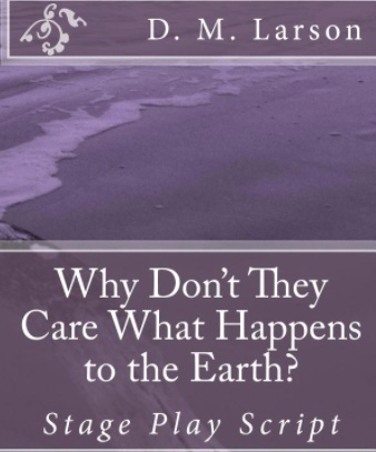 Why Don't They Care What Happens to the Earth? play script for kids PDF