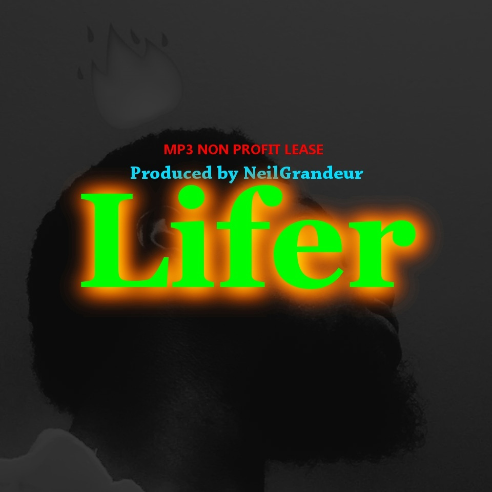 Lifer [Produced by NeilGrandeur] Mp3 Non Profit Lease