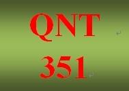 University of Phoenix QNT 351 Quantitative Analysis For Business Final Exam 100% score