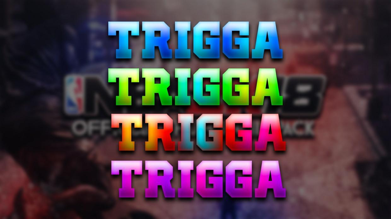 TRIGGA THUMBNAIL PACK 2K18