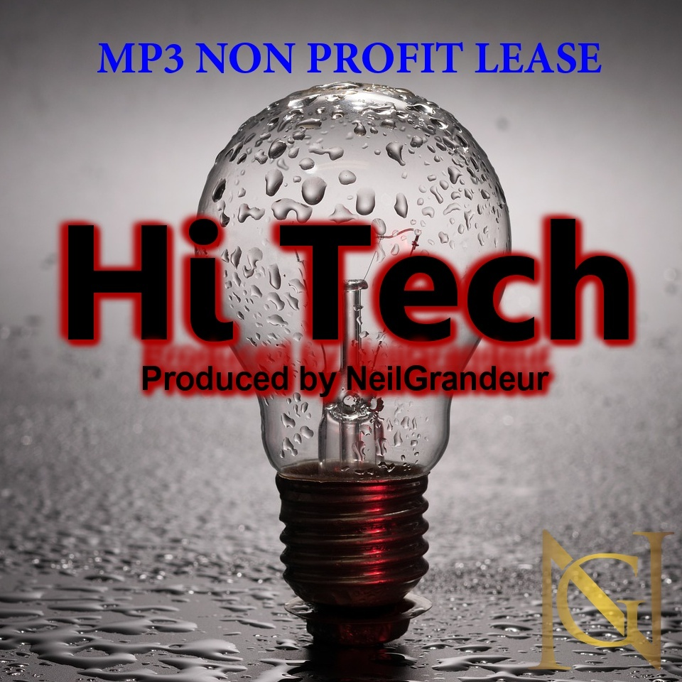 Hi Tech [Produced by NeilGrandeur] Mp3 Non Profit Lease