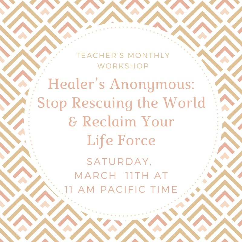 Healer's Anonymous: Stop Rescuing the World and Reclaim Your Force