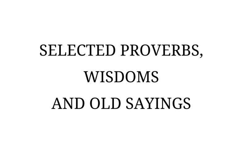 Proverbs, Wisdoms, Old Sayings.