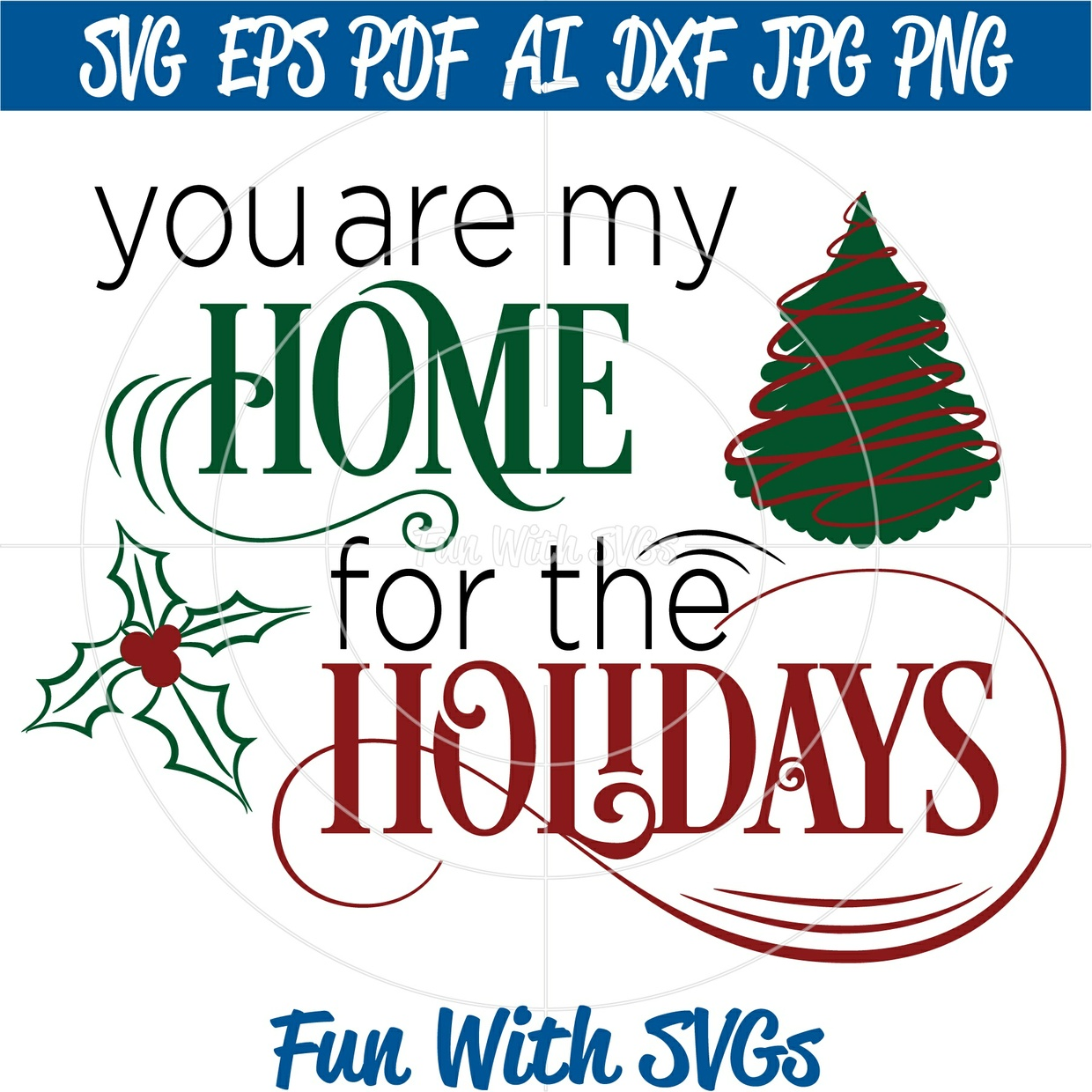 You are my Home for the Holidays, Christmas SVG Files, Glass Block SVGs, Christmas Art, SVG Files