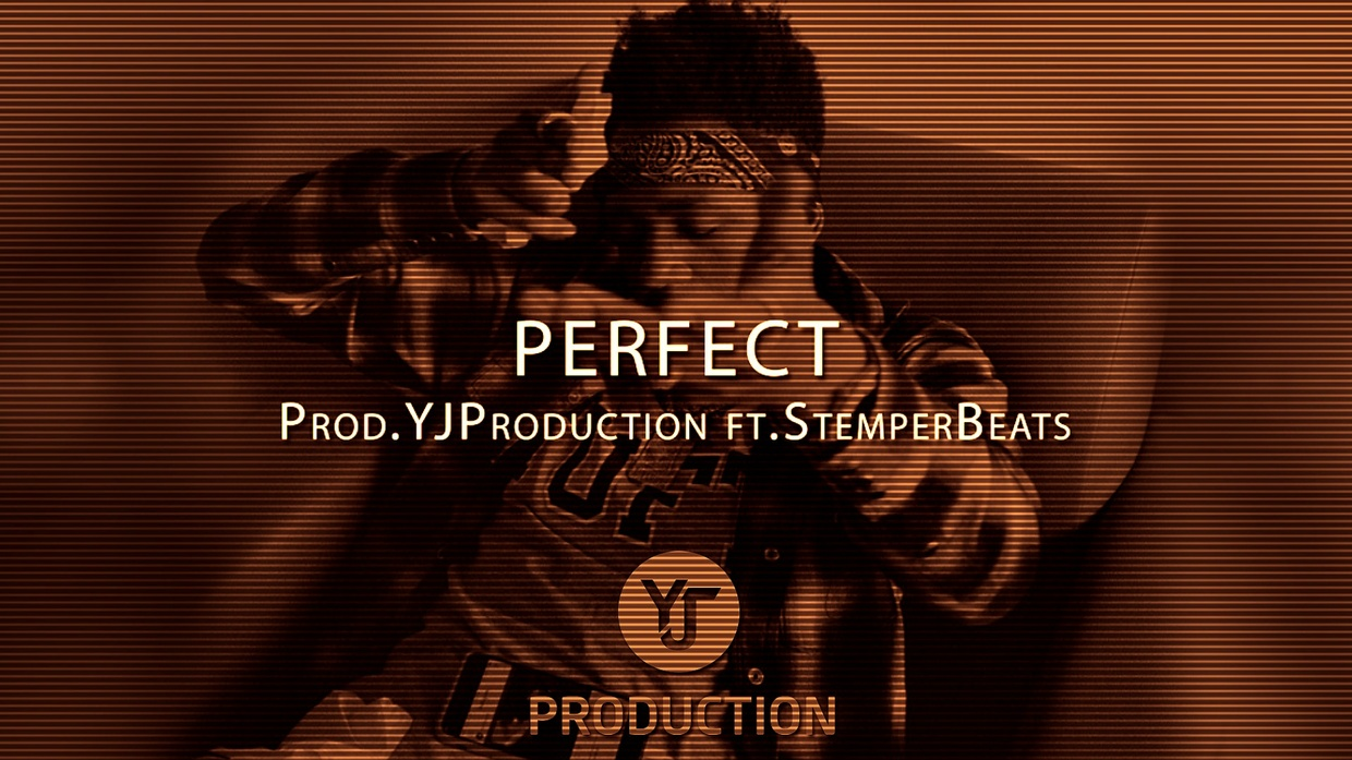 [FREE] PERFECT | YJ Production ft.StemperBeats