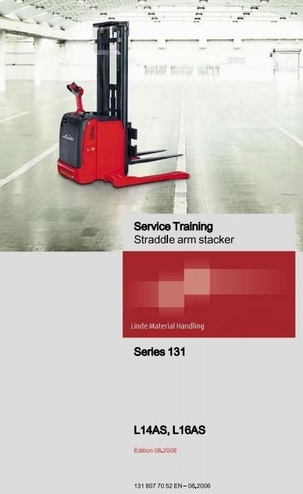 Linde Straddle Arm Stacker Type 131: L14AS, L16AS Service Training (Workshop) Manual