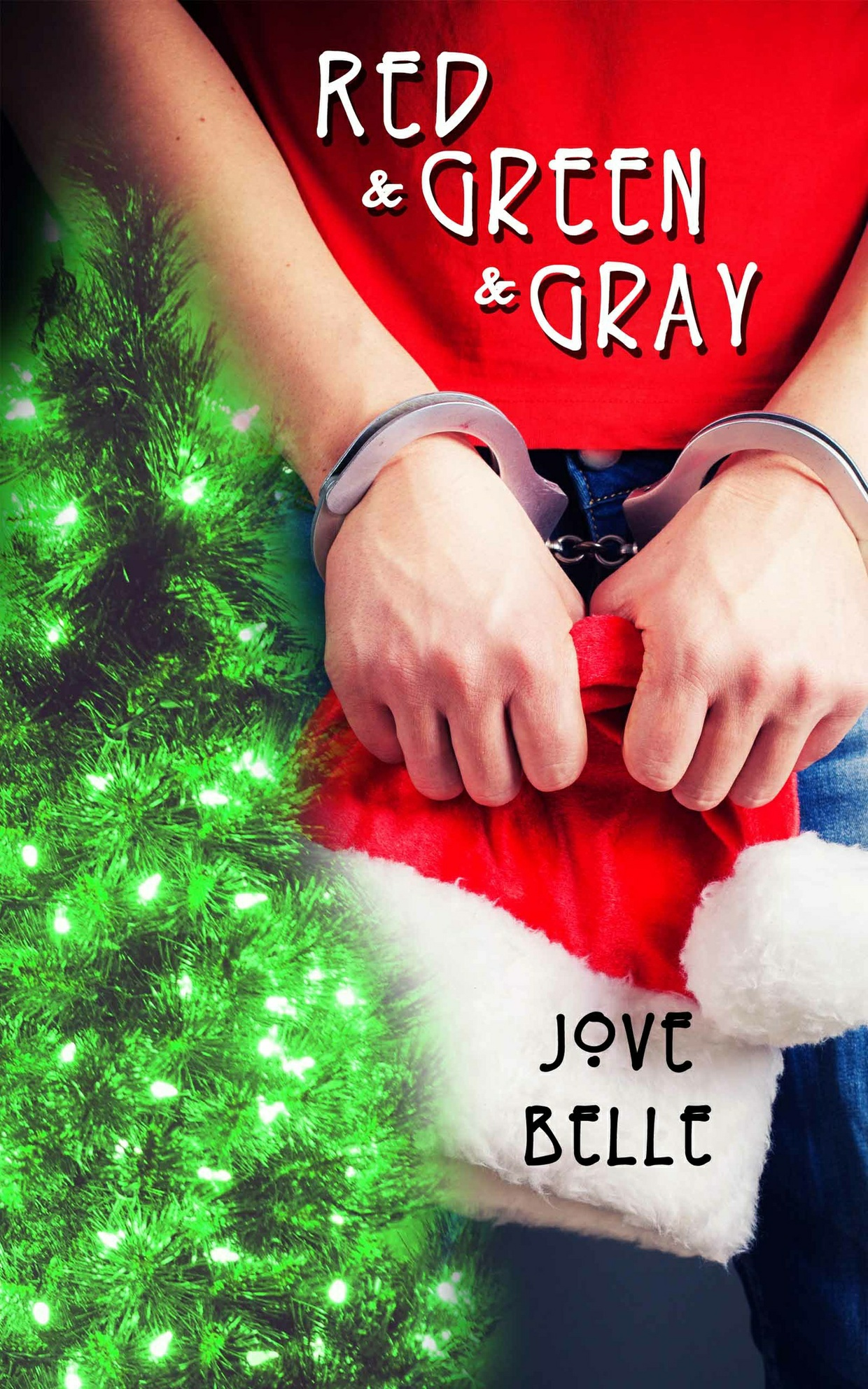 Red and Green and Gray by Jove Belle - epub (Nook)