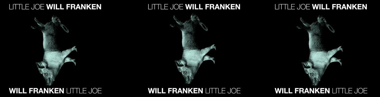 WILL FRANKEN LITTLE JOE