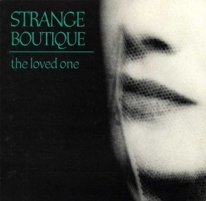 Strange Boutique - The Loved One - Full Album