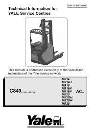Yale Reach Truck Type C849: MR14(H), MR16 (H, N), MR20 (H, W), MR25 Workshop Service Manual