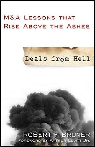 DEALS FROM HELL: M&A LESSONS THAT RISE ABOVE THE ASHES