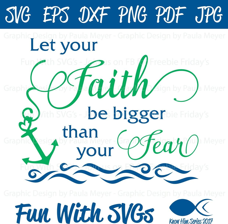 Faith Bigger than Fear - SVG Cut File, High Resolution Printable Graphics and Editable Vector Art