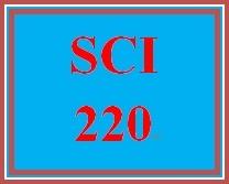 SCI 220 Entire Course