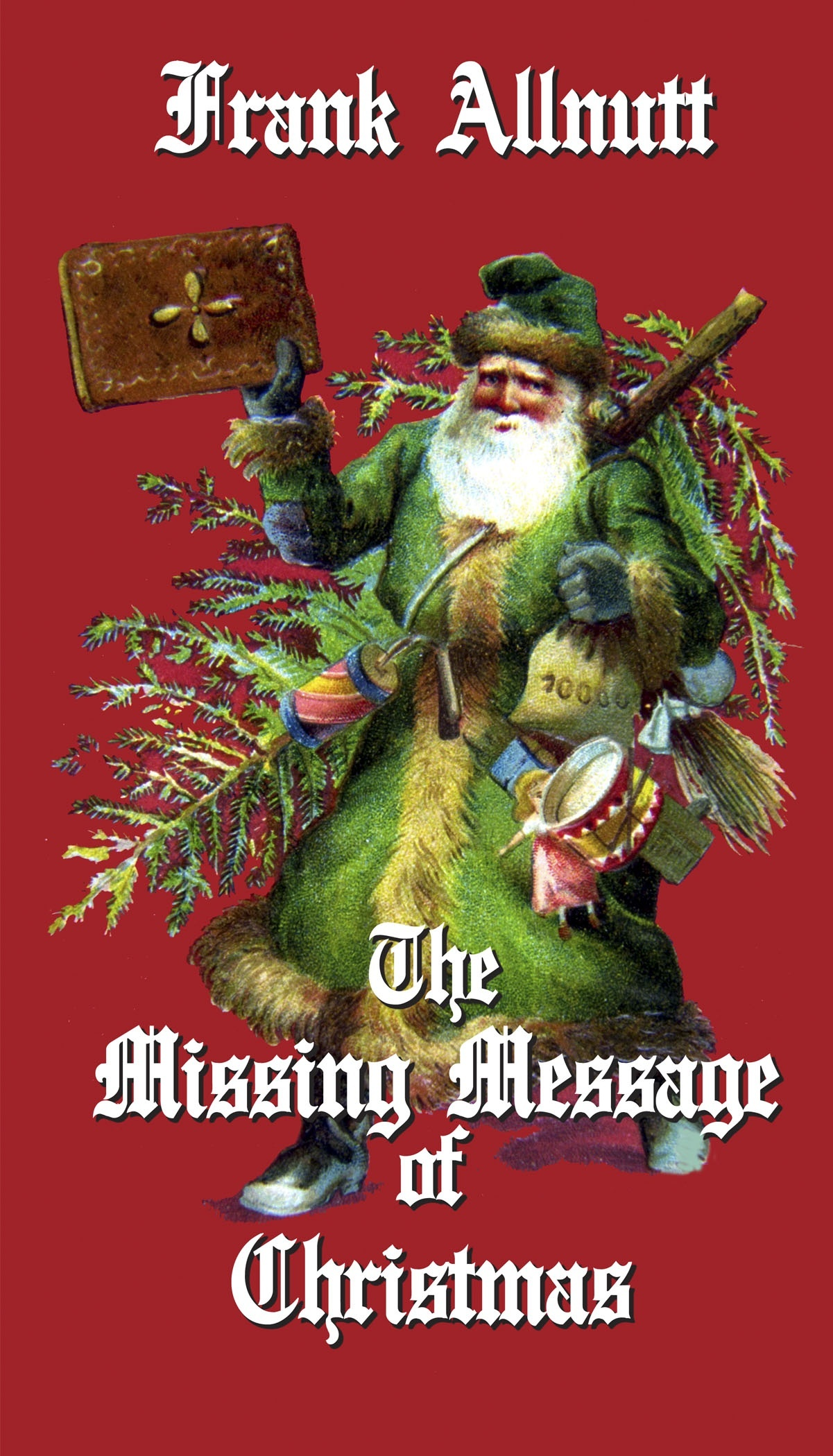 The Missing Message of Christmas