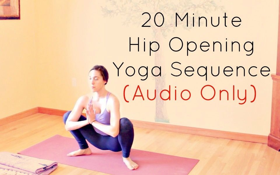 20 Minute Yoga Class for Hips (AUDIO)