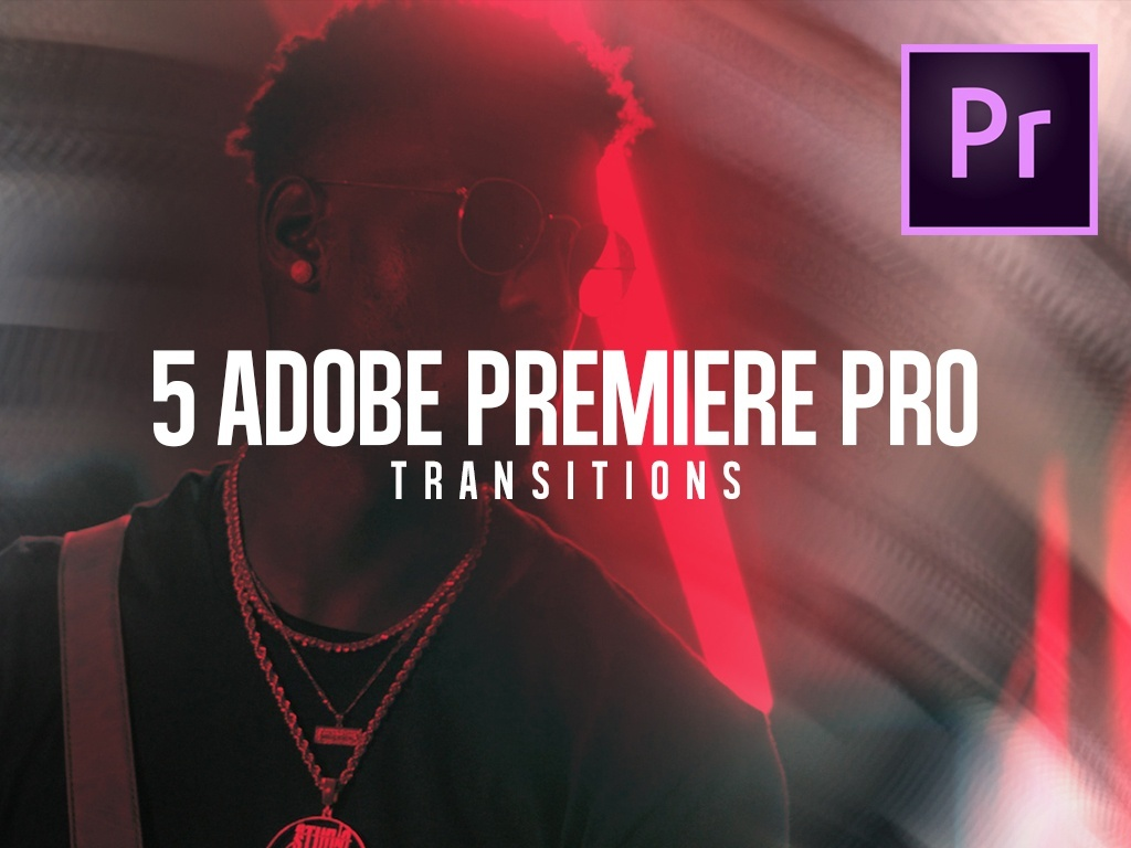 5 CR Transitions | Adobe Premiere Pro CC+