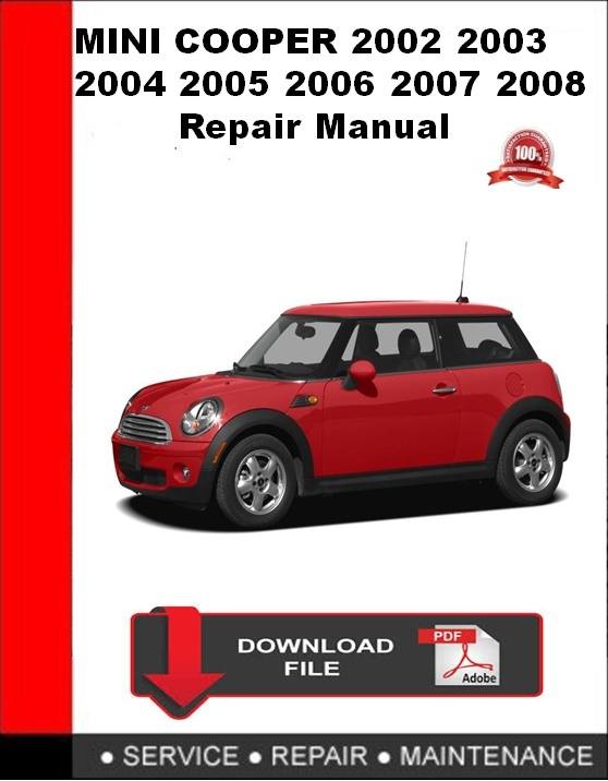 MINI Cooper 2002 2003 2004 2005 2006 2007 2008 Repair Manual