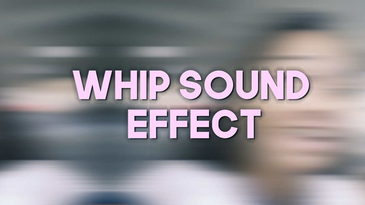 Whip Transition Sound Effect