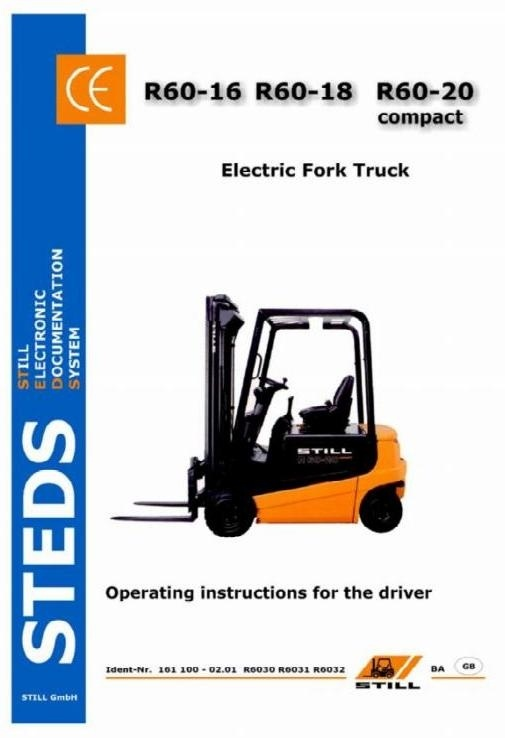 Still Electric Fork Truck Type R60-16, R60-18, R60-20 Compact: R6030, R6031, R6032 Operating Manual
