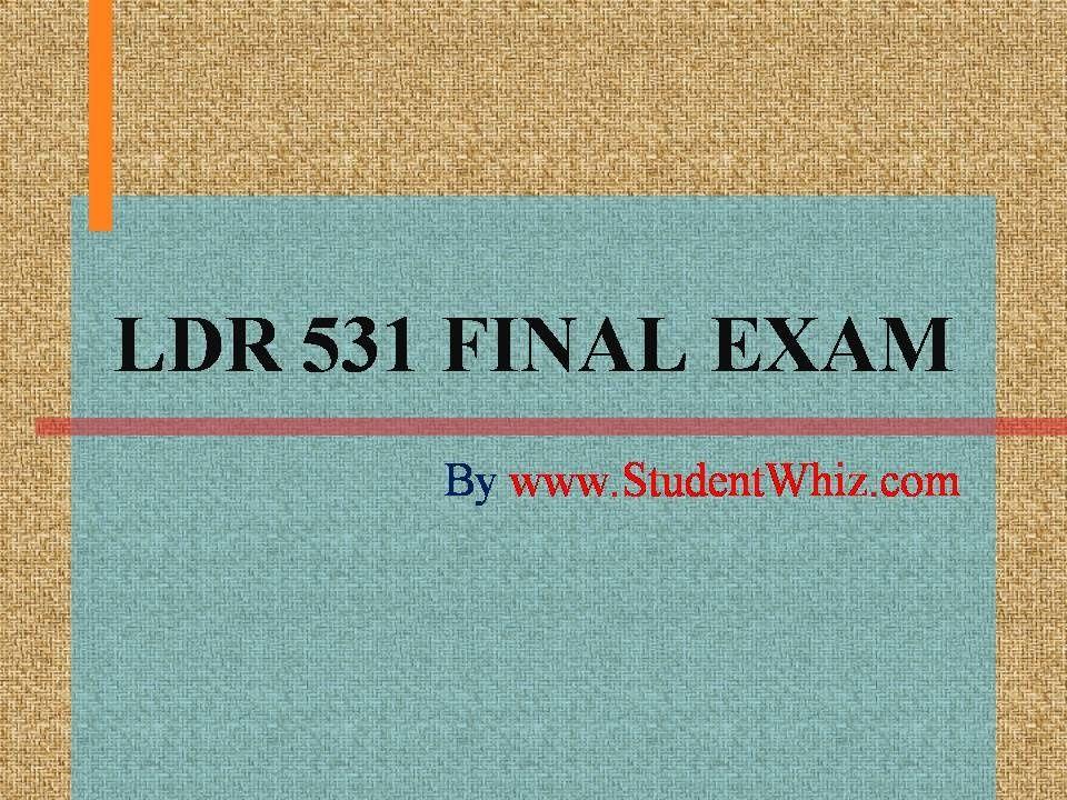 ldr 531 organizational leadership final exam