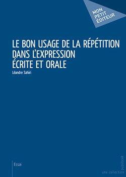 Le bon usage de La répétition dans l'expression écrite et orale (ebook)