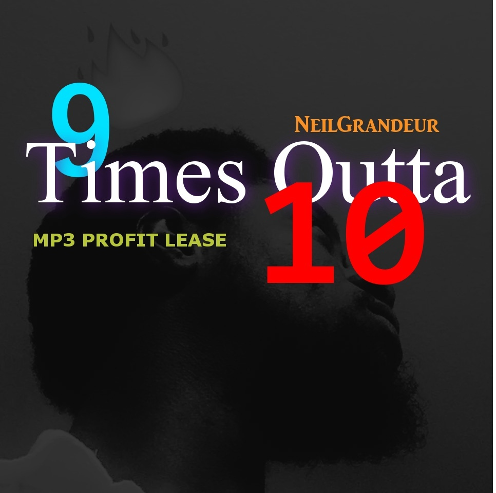 9 Times Outta 10 [Produced by NeilGrandeur] - Mp3 Standard Lease