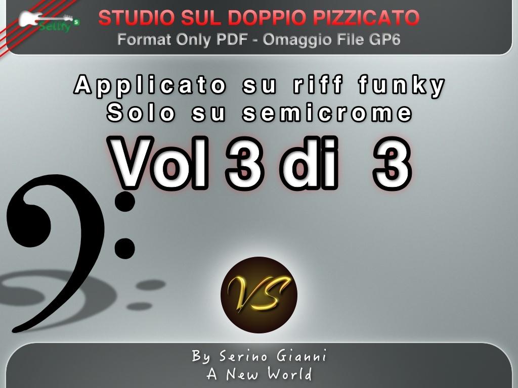 VOLUME N°3 - STUDIO SUL DOPPIO PIZZICATO SU STILE FUNKY - ONLY PDF FORMAT (IN OMAGGIO FILE GP6)